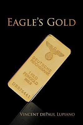 Eagle's Gold (Paperback): Depaul Lupiano Vincent Depaul Lupiano