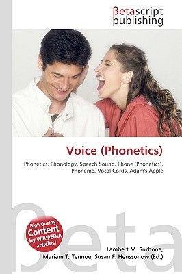 Voice (Phonetics) (Paperback): Lambert M. Surhone, Miriam T. Timpledon, Susan F. Marseken
