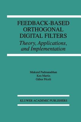 Feedback-Based Orthogonal Digital Filters - Theory, Applications, and Implementation (Paperback, Softcover reprint of the...