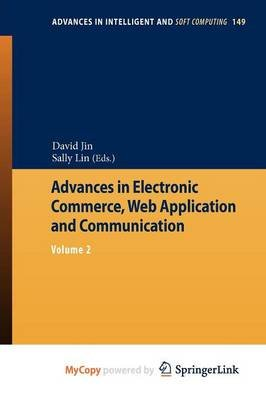 Advances in Electronic Commerce, Web Application and Communication (Paperback):