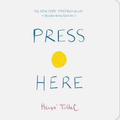 Press Here - Board Book Edition (Hardcover): Herve Tullet