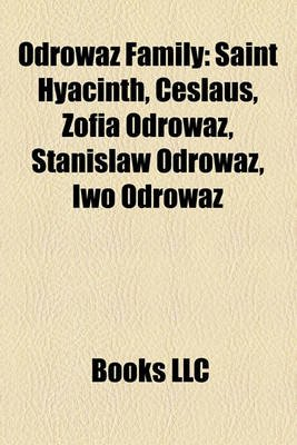 Odrow Family - Saint Hyacinth, Ceslaus, Zofia Odrow, Stanis?aw Odrow, Iwo Odrow (Paperback): Books Llc