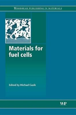 Materials for Fuel Cells (Electronic book text): M. Gasik