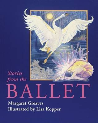 Stories from the Ballet (Paperback): Margaret Greaves