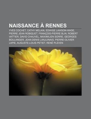 Naissance a Rennes - Yves Cochet, Cathy Melain, Edwige Lawson-Wade, Pierre Jean Robiquet, Francois-Pierre Blin, Robert Vattier,...