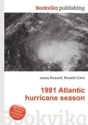1981 Atlantic Hurricane Season (Paperback): Jesse Russell, Ronald Cohn