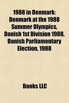1988 in Denmark - Denmark at the 1988 Summer Olympics, Danish 1st Division 1988, Danish Parliamentary Election, 1988...