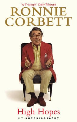 High Hopes - My Autobiography (Paperback): Ronnie Corbett