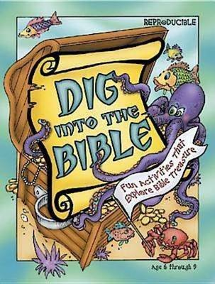 Dig Into the Bible - Fun Activities That Explore Bible Treasure (Book): LeeDell Stickler, Daphna Lee Flegal