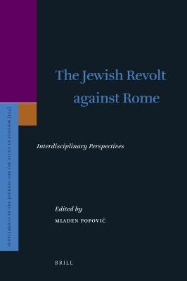 The Jewish Revolt Against Rome - Interdisciplinary Perspectives (Electronic book text): Mladen Popovic