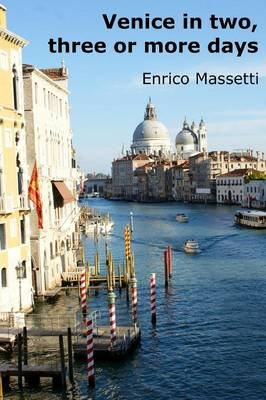 Venice In Two, Three or More Days (Paperback): Enrico Massetti