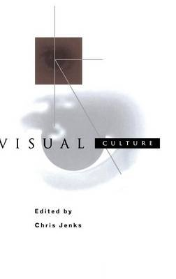 Visual Culture (Hardcover): Chris Jenks