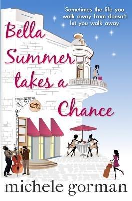 Bella Summer Takes a Chance (Paperback): Michele Gorman