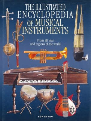 The Illustrated Encyclopaedia of Musical Instruments (Hardcover, Illustrated edition): Bozhidar Abrashev