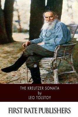 The Kreutzer Sonata (Paperback): Leo Nikolayevich Tolstoy