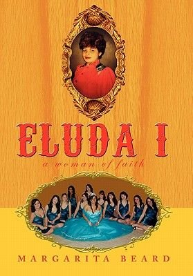 Eluda I - A Woman of Faith (Hardcover): Margarita Beard