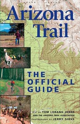 Arizona Trail - The Official Guide (Paperback): Jerry Sieve