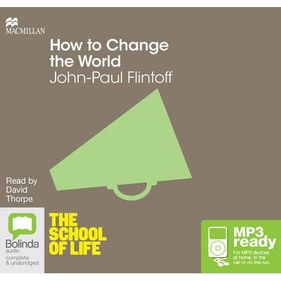 How to Change the World (Vinyl record, Unabridged edition): John-Paul Flintoff
