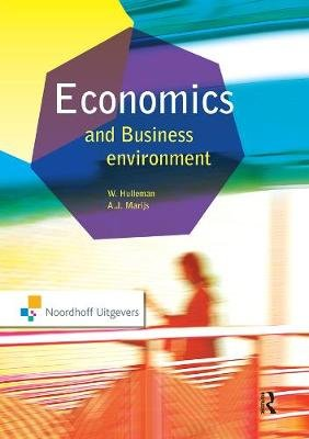Economics and the Business Environment (Paperback, New Ed): A. J. Marijs, W. Hulleman