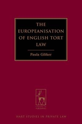 The Europeanisation of English Tort Law (Electronic book text): Paula Giliker