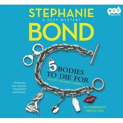 Body Movers - 5 Bodies to Die for (Downloadable audio file): Stephanie Bond