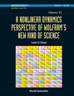 A Nonlinear Dynamics Perspective of Wolfram's New Kind of Science - (Volume VI) (Electronic book text): Leon O. Chua