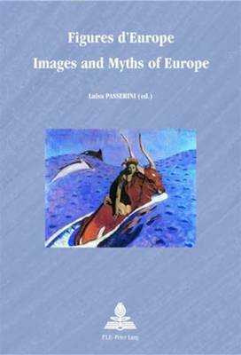 Figures d'Europe Images and Myths of Europe (English, French, Paperback): Luisa Passerini