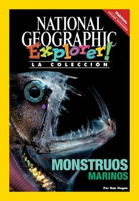 Explorer Books (Pathfinder Spanish Science: Habitats): Monstruos Marinos (Paperback): National Geographic Learning, Dan  Hogan