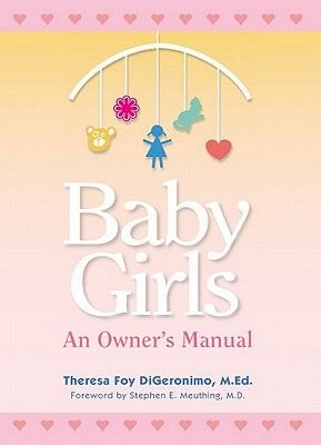 Baby Girls - An Owner's Manual (Electronic book text): Theresa Foy Digeronimo