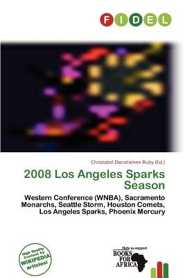 2008 Los Angeles Sparks Season (Paperback): Christabel Donatienne Ruby