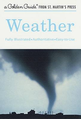 Weather - A Fully Illustrated, Authoritative and Easy-To-Use Guide (Electronic book text): Paul E. Lehr, R.Will Burnett,...
