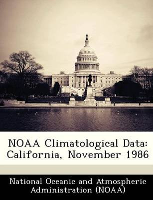 Noaa Climatological Data - California, November 1986 (Paperback):