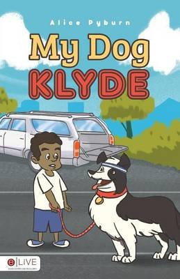 My Dog Klyde (Paperback): Alice Pyburn