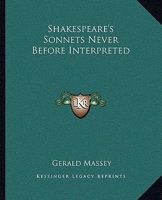 Shakespeare's Sonnets Never Before Interpreted (Paperback): Gerald Massey