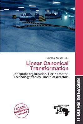 Linear Canonical Transformation (Paperback): Germain Adriaan