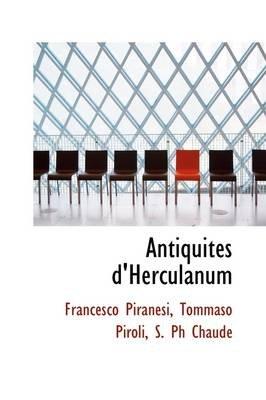 Antiquites D'Herculanum (Paperback): Francesco Piranesi
