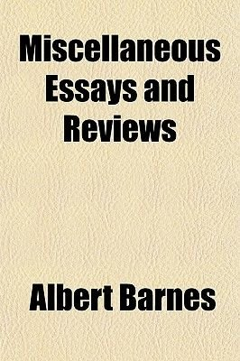 Miscellaneous Essays and Reviews (Paperback): Albert Barnes