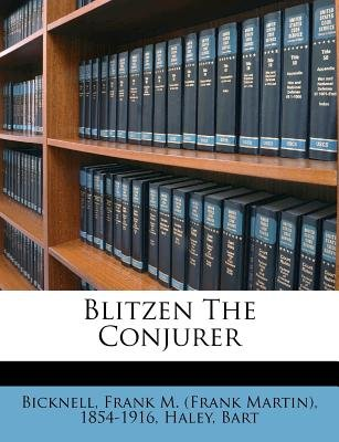 Blitzen the Conjurer (Paperback): Haley Bart