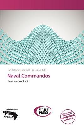 Naval Commandos (Paperback): Bartholomei Timotheos Crispinus