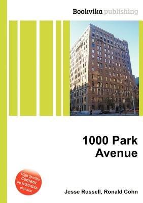 1000 Park Avenue (Paperback): Jesse Russell, Ronald Cohn