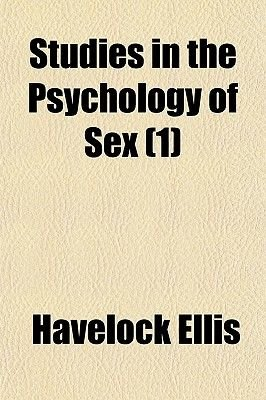 Studies in the Psychology of Sex (1) (Paperback): Havelock Ellis