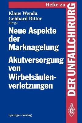 Neue Aspekte der Marknagelung Akutversorgung von Wirbelsaulenverletzungen (German, Paperback): Klaus Wenda, Gebhard Ritter