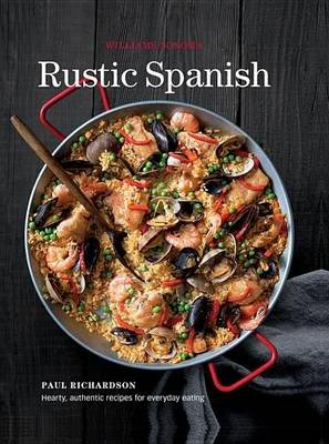 Rustic Spanish - Simple, Authentic Recipes for Everday Cooking (Electronic book text): Paul Richardson