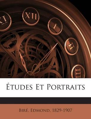 Etudes Et Portraits (English, French, Paperback): Bire Edmond 1829-1907