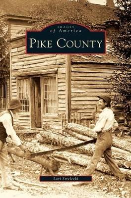 Pike County (Hardcover): Lori Strelecki
