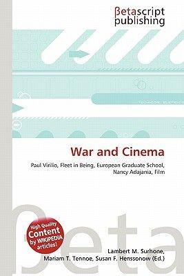 War and Cinema (Paperback): Lambert M. Surhone, Mariam T. Tennoe, Susan F. Henssonow
