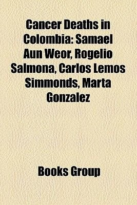 Cancer Deaths in Colombia - Samael Aun Weor, Rogelio Salmona, Carlos