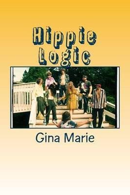 Hippie Logic (Paperback): Gina Marie