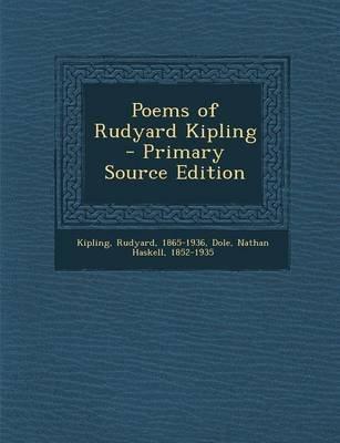 Poems of Rudyard Kipling (Paperback): Rudyard Kipling, Nathan Haskell Dole