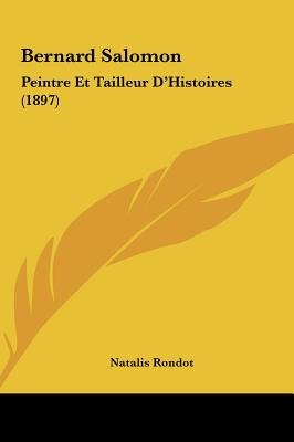 Bernard Salomon - Peintre Et Tailleur D'Histoires (1897) (English, French, Hardcover): Natalis Rondot
